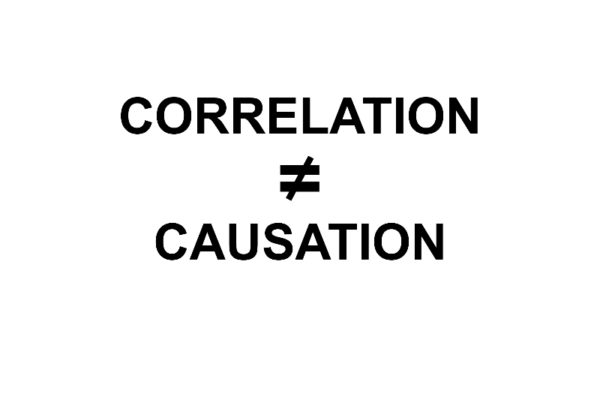 Correlation and Causation are NOT the Same Thing!