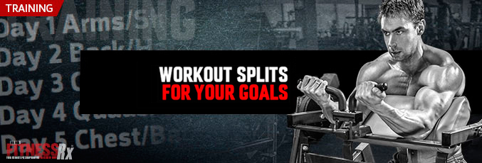 Workout Splits For Your Goals