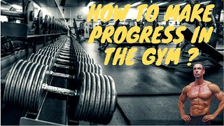 How to make progress in the gym!