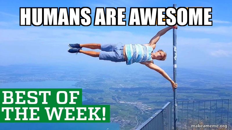 Humans are awesome!